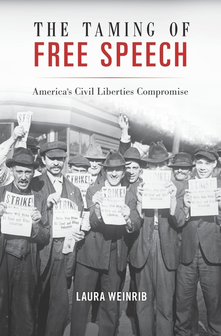 Cover: The Taming of Free Speech: America's Civil Liberties Compromise, from Harvard University Press