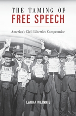 Cover: The Taming of Free Speech: America's Civil Liberties Compromise