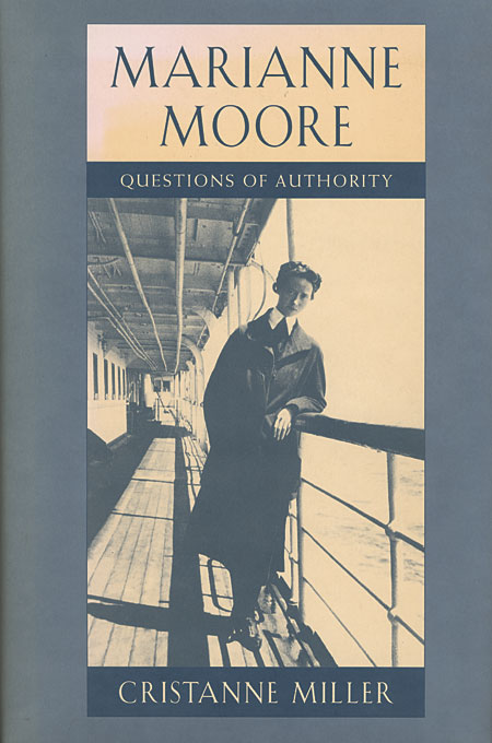 Cover: Marianne Moore: Questions of Authority, from Harvard University Press
