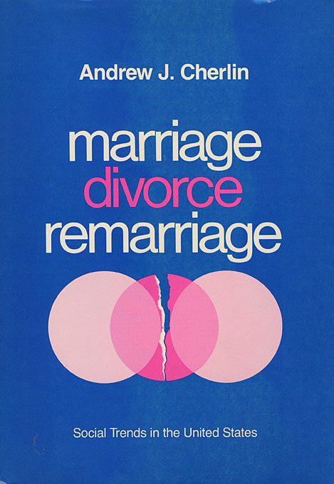 Cover: Marriage, Divorce, Remarriage: Revised and Enlarged Edition, from Harvard University Press