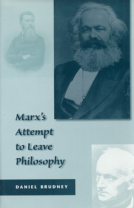 Cover: Marx's Attempt to Leave Philosophy, from Harvard University Press