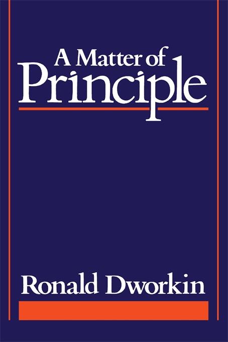 A Matter of Principle — Ronald Dworkin