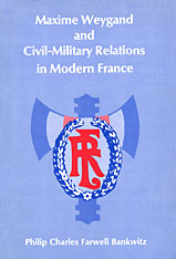 Cover: Maxime Weygand and Civil-Military Relations in Modern France