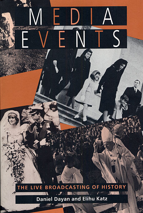 Cover: Media Events: The Live Broadcasting of History, from Harvard University Press