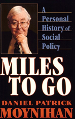 Cover: Miles to Go: A Personal History of Social Policy