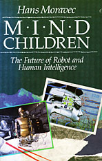 Cover: Mind Children: The Future of Robot and Human Intelligence