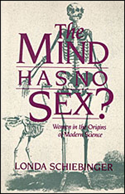 Cover: The Mind Has No Sex?: Women in the Origins of Modern Science, from Harvard University Press