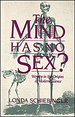 Cover: The Mind Has No Sex?: Women in the Origins of Modern Science