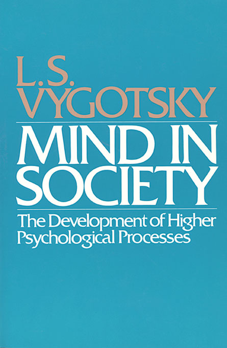 Cover: Mind in Society: Development of Higher Psychological Processes, from Harvard University Press