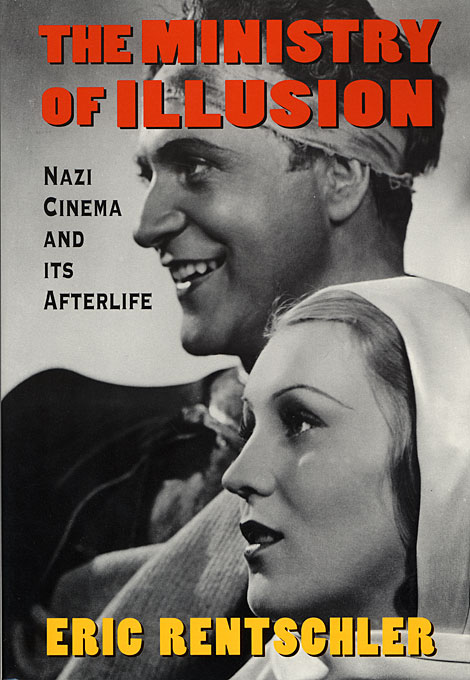 Cover: Ministry of Illusion: Nazi Cinema and Its Afterlife, from Harvard University Press