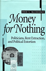 Cover: Money for Nothing: Politicians, Rent Extraction, and Political Extortion