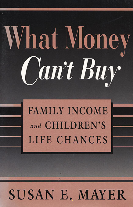 Cover: What Money Can't Buy: Family Income and Children's Life Chances, from Harvard University Press