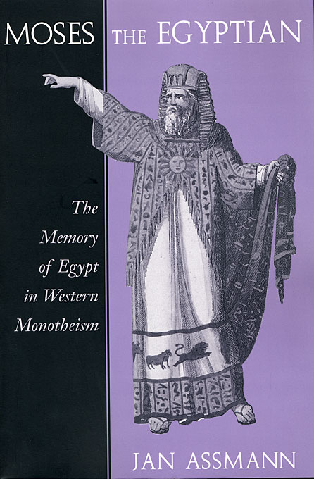 Cover: Moses the Egyptian: The Memory of Egypt in Western Monotheism, from Harvard University Press