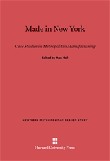 Cover: Made in New York: Case Studies in Metropolitan Manufacturing