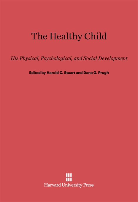 Cover: The Healthy Child: His Physical, Psychological, and Social Development, from Harvard University Press