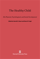 Cover: The Healthy Child: His Physical, Psychological, and Social Development