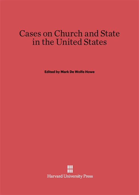 Cover: Cases on Church and State in the United States, from Harvard University Press