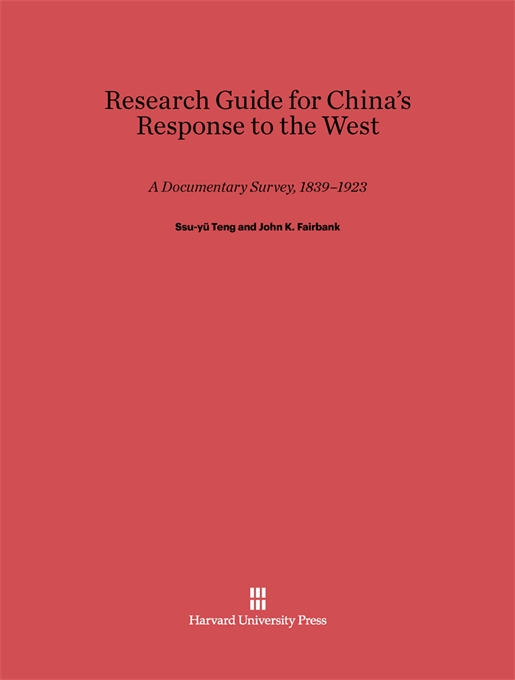 Cover: Research Guide for <i>China's Response to the West: A Documentary Survey, 1839–1923</i>, from Harvard University Press