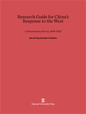 Cover: Research Guide for <i>China's Response to the West: A Documentary Survey, 1839–1923</i> in E-DITION