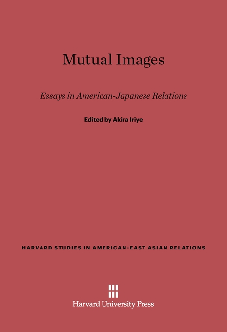 Cover: Mutual Images: Essays in American-Japanese Relations, from Harvard University Press