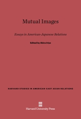 Cover: Mutual Images: Essays in American-Japanese Relations