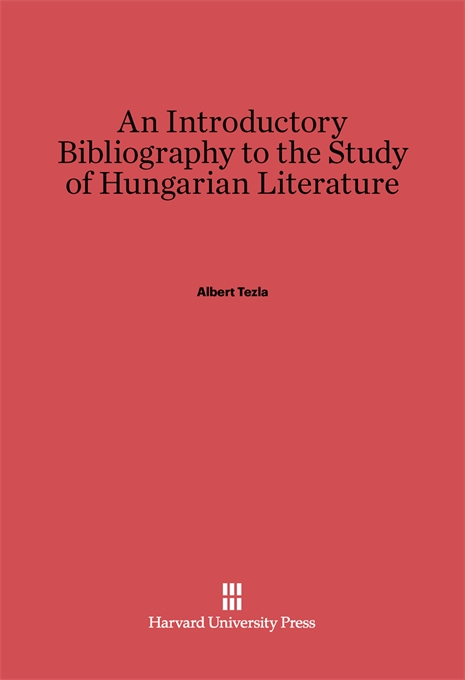 Cover: An Introductory Bibliography to the Study of Hungarian Literature, from Harvard University Press