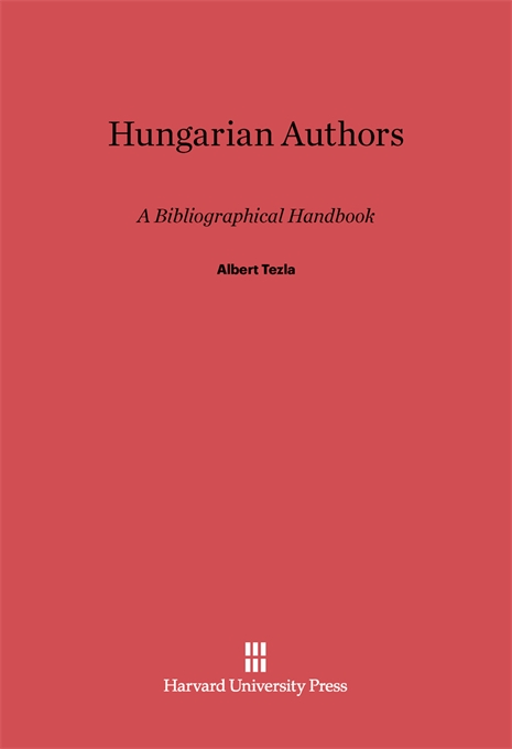 Cover: Hungarian Authors: A Bibliographical Handbook, from Harvard University Press