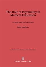 Cover: The Role of Psychiatry in Medical Education: An Appraisal and a Forecast