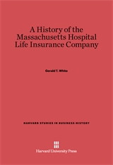 Cover: A History of the Massachusetts Hospital Life Insurance Company