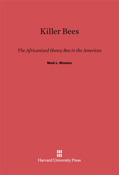 Cover: Killer Bees: The Africanized Honey Bee in the Americas, from Harvard University Press