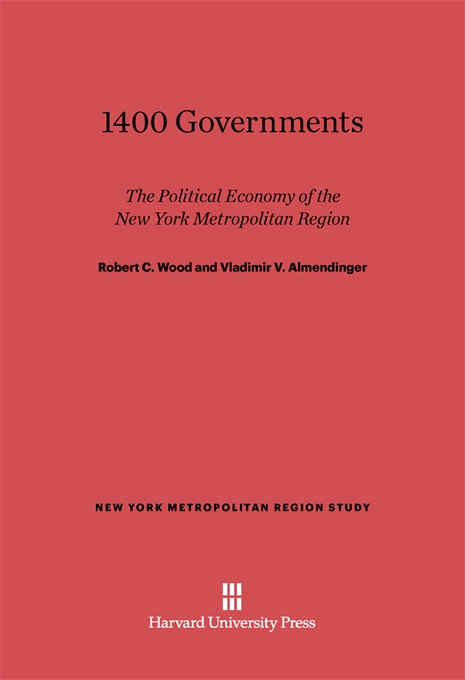 Cover: 1400 Governments: The Political Economy of the New York Metropolitan Region, from Harvard University Press