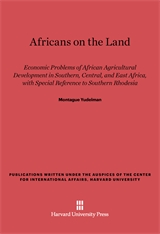 Cover: Africans on the Land: Economic Problems of African Agricultural Development in Southern, Central, and East Africa, with Special Reference to Southern Rhodesia