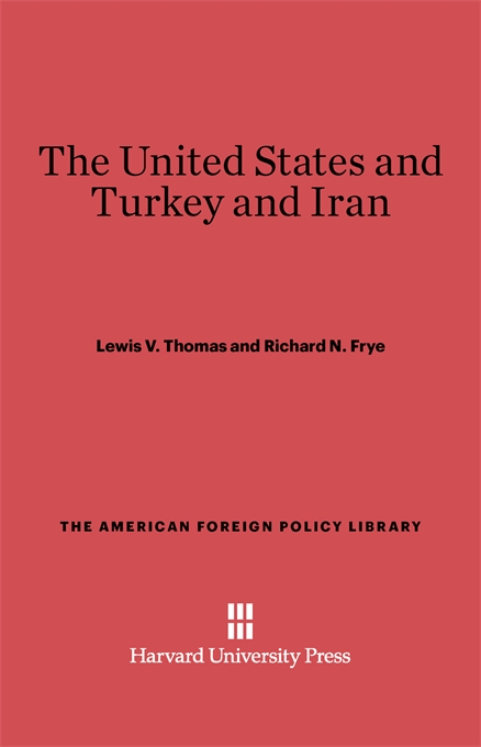 Cover: The United States and Turkey and Iran, from Harvard University Press