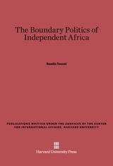 Cover: The Boundary Politics of Independent Africa