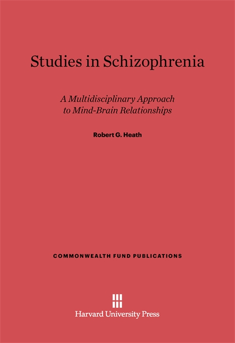 Cover: Studies in Schizophrenia: A Multidisciplinary Approach to Mind–Brain Relationships, from Harvard University Press
