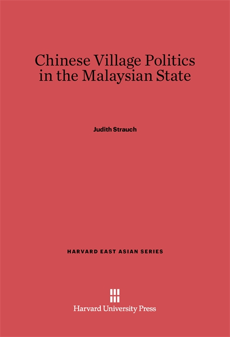 Cover: Chinese Village Politics in the Malaysian State, from Harvard University Press