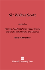 Cover: Sir Walter Scott: An Index Placing the Short Poems in His Novels and in His Long Poems and Dramas