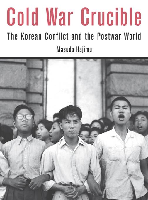 Cover: Cold War Crucible: The Korean Conflict and the Postwar World, from Harvard University Press