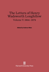 Cover: The Letters of Henry Wadsworth Longfellow, Volume V: 1866–1874