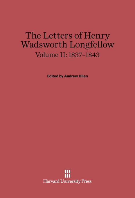 Cover: The Letters of Henry Wadsworth Longfellow, Volume II: 1837–1843, from Harvard University Press