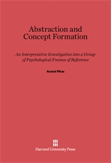 Cover: Abstraction and Concept Formation: An Interpretative Investigation into a Group of Psychological Frames of Reference