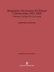 Cover: Biographic Dictionary of Chinese Communism, 1921–1965, Volume I: Ai Szu-ch'i – Lo I-nung