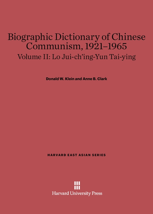 Cover: Biographic Dictionary of Chinese Communism, 1921–1965, Volume II: Lo Jui-ch'ing – Yun Tai-ying, from Harvard University Press