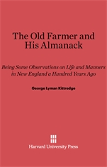 Cover: The Old Farmer and His Almanack: Being Some Observations on Life and Manners in New England a Hundred Years Ago
