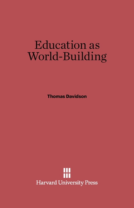 Cover: Education as World Building, from Harvard University Press