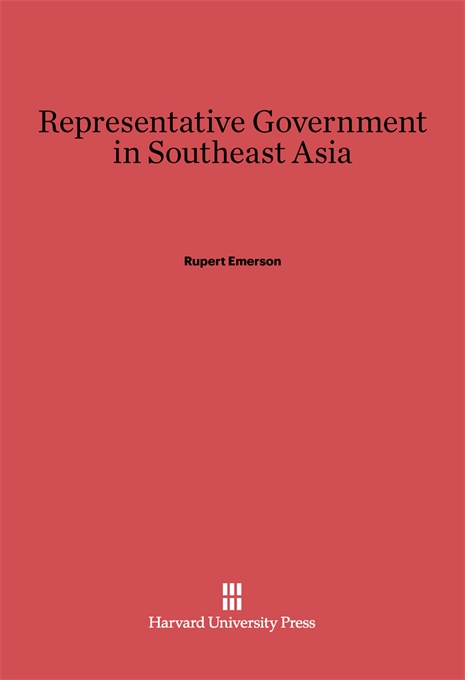 Cover: Representative Government in Southeast Asia, from Harvard University Press
