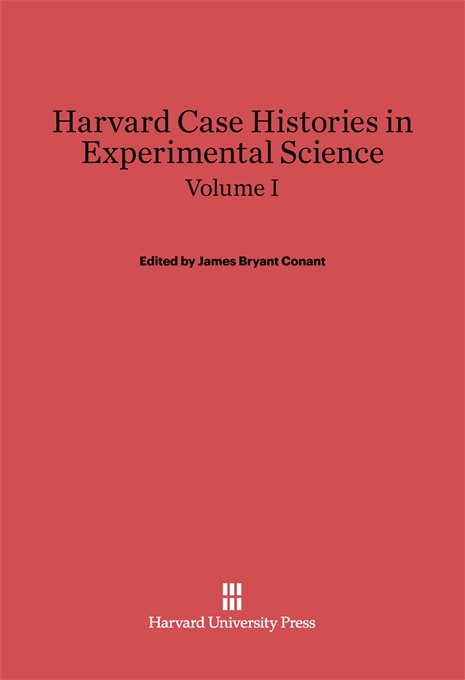 Cover: Harvard Case Histories in Experimental Science, Volume I, from Harvard University Press