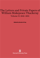 Cover: The Letters and Private Papers of William Makepeace Thackeray, Volume II: 1841–1851 in E-DITION