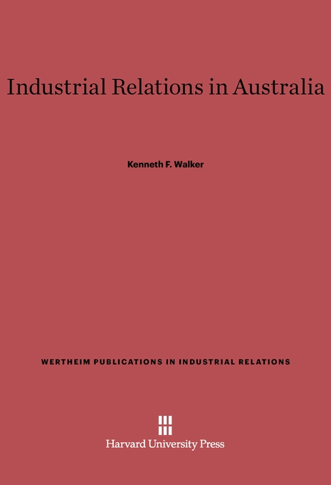 Cover: Industrial Relations in Australia, from Harvard University Press