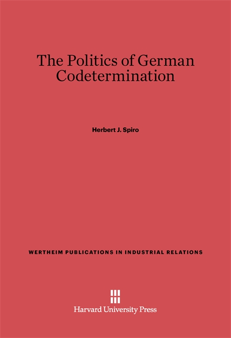 Cover: The Politics of German Codetermination, from Harvard University Press